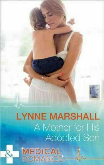 Mills & Boon / Medical / A Mother for His Adopted Son