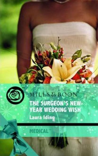 Mills & Boon / Medical / The Surgeon's New-Year Wedding Wish