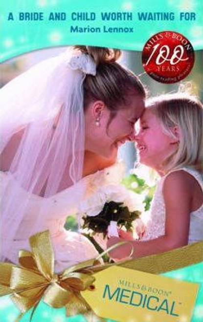 Mills & Boon / Medical / A Bride and Child Worth Waiting for