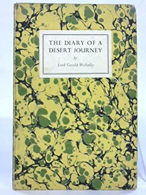 Wellesley, Gerald - The Diary of a Desert Journey - HB - 1938 - Syria , Sinai Israel Palestine