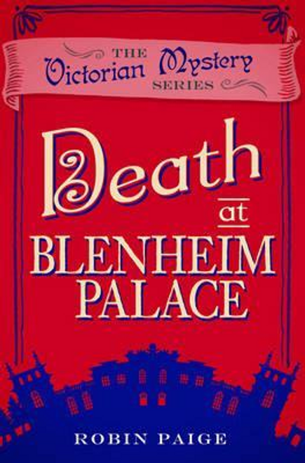 Paige, Robin / Death At Blenheim Palace : A Victorian Mystery Book 11