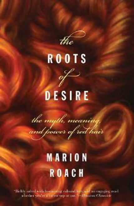 Roach, Marion / The Roots of Desire