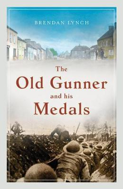 Lynch, Brendan / The Old Gunner and His Medals