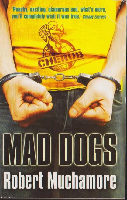 Muchamore, Robert / Mad Dogs ( Cherub Series Book 8 )