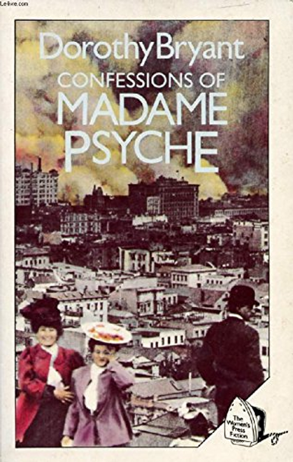 Bryant, Dorothy / The Confessions of Madame Psyche