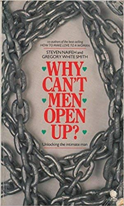 Naifeh, Steven / Why Can't Men Open Up?