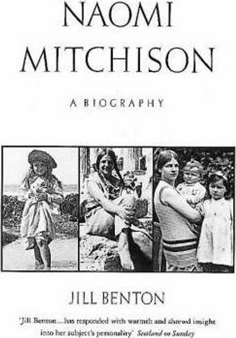 Benton, Jill / Naomi Mitchison : A Biography