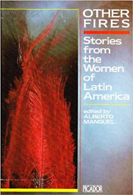 Manguel, Alberto / Other Fires : Short Fiction by Latin American Women