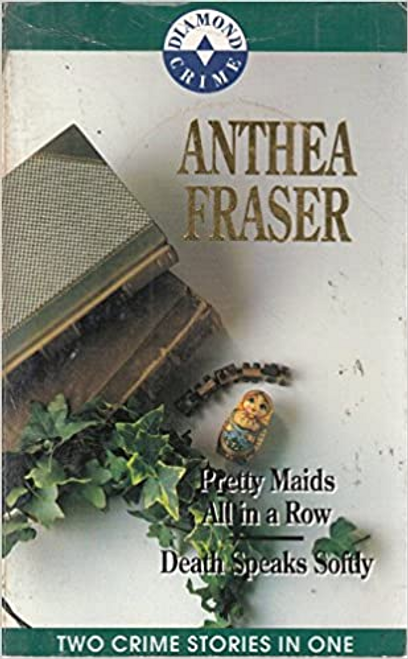 Fraser, Anthea / Pretty Maids All in a Row / Death Speaks Softly