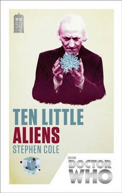 Cole, Stephen / Doctor Who: Ten Little Aliens : 50th Anniversary Edition