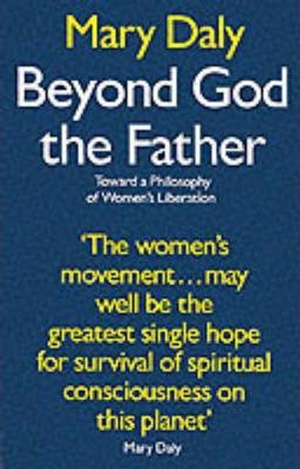 Daly, Mary / Beyond God the Father