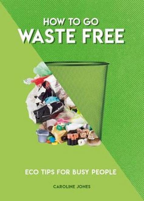 Jones, Caroline / How to Go Waste Free
