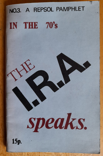 Repsol -  In the 70's - The I.R.A Speaks ( A Repsol Pamphlet No. 3) - ( Official IRA) - RARE