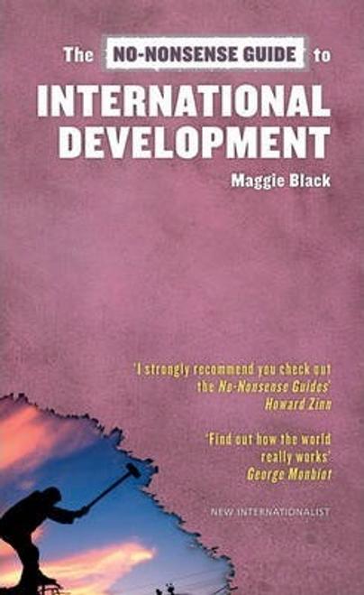 Black, Maggie / The No-Nonsense Guide to International Development