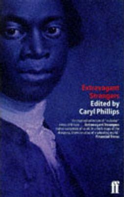 Phillips, Caryl / Extravagant Strangers