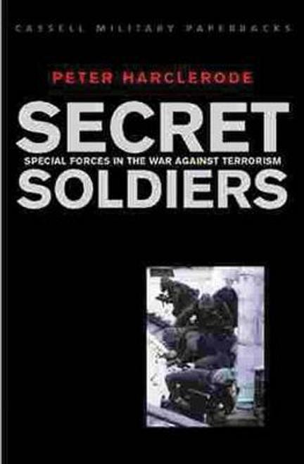 Harclerode, Peter / Secret Soldiers