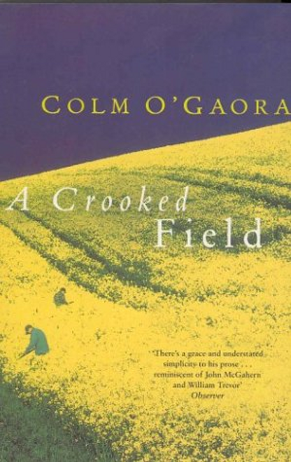OGaora, Colm / A Crooked Field