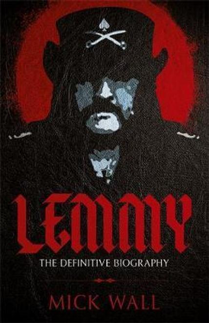 Wall, Mick / Lemmy : The Definitive Biography