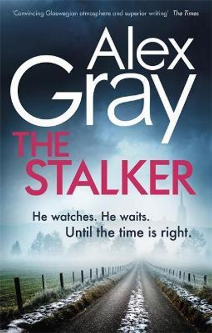 Gray, Alex / The Stalker : Book 16 in the Sunday Times bestselling crime series