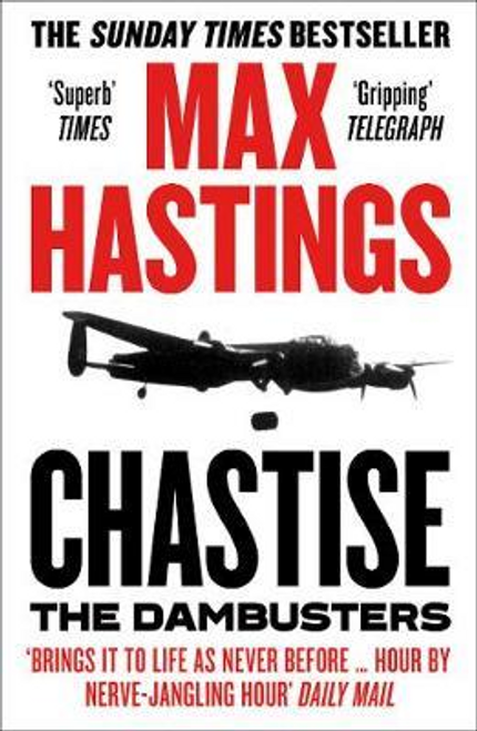 Hastings, Max / Chastise : The Dambusters