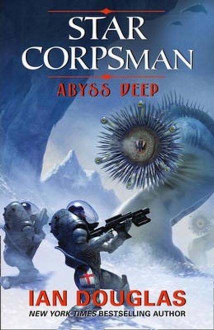 Douglas, Ian / Star Corpsman: Abyss Deep