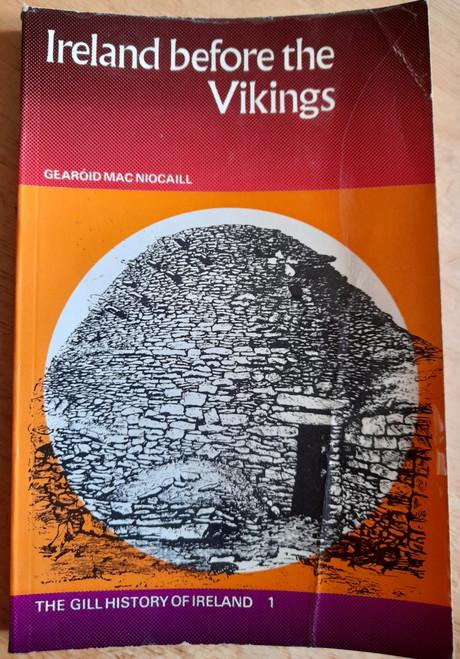 Mac Niocaill, Gearóid - Ireland before the Vikings ( Gill History of Ireland - Volume 1 ) - PB - 1972
