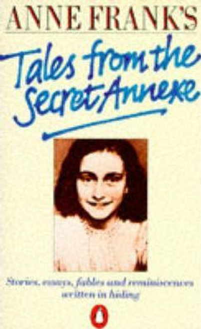Frank, Anne / Anne Frank's Tales from the Secret Annexe