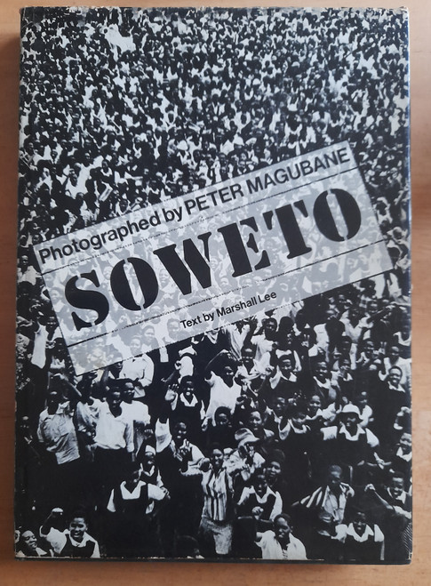 Magubane, Peter & Lee, Marshall - SOWETO - HB 1ST Edition,  South Africa - Photography 1979