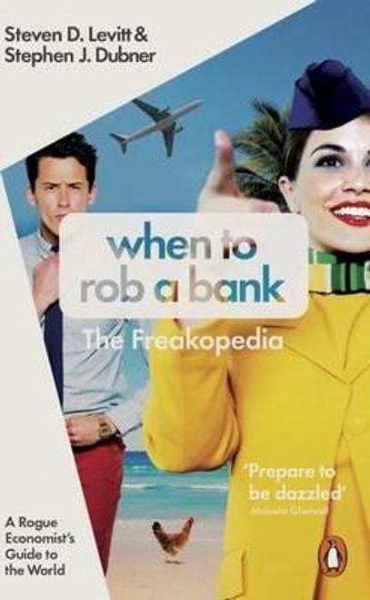 Levitt, Steven D. / When to Rob a Bank