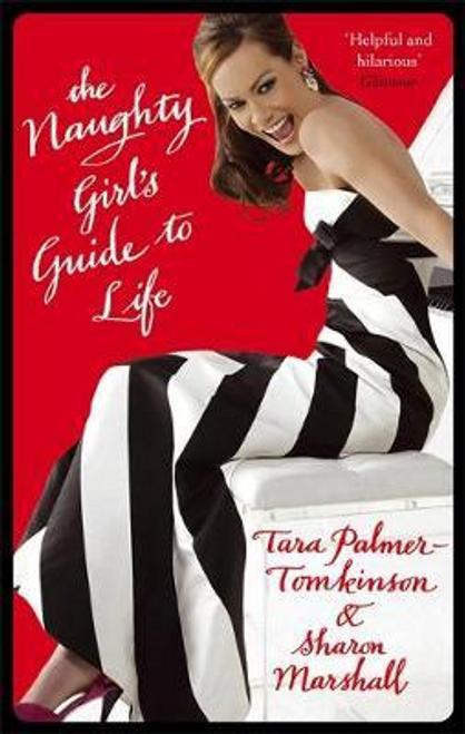 Palmer-Tomkinson, Tara / The Naughty Girl's Guide To Life