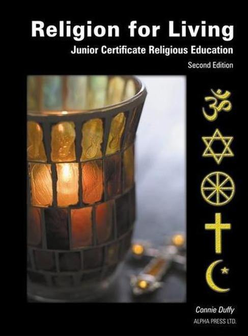 Duffy, Connie - Religion For Living - Junior Certificate Religious Education - PB - Alpha Press - brand new