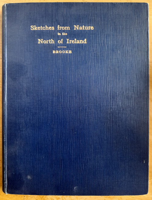 Brooke, Winifred  - Sketches From Nature in the North of Ireland - HB - 1935 - Illustrated