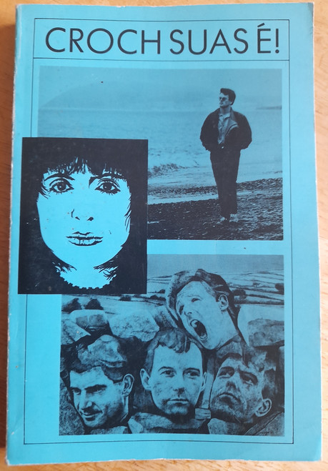 Ó Conghaile, Micheál ( Eagarthóír ) - Croch Suas É - Amhráin as Gaeilge - Cló Iar-Chonnachta  1st Ed- 1987