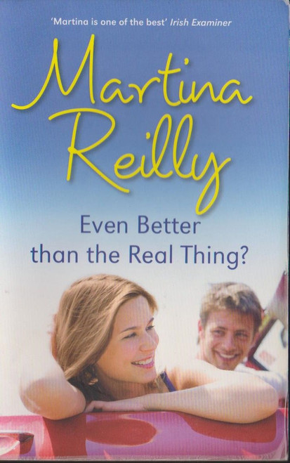 Reilly, Martina / Even Better than the Real Thing?
