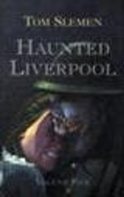 Slemen, Tom / Haunted Liverpool: v. 5