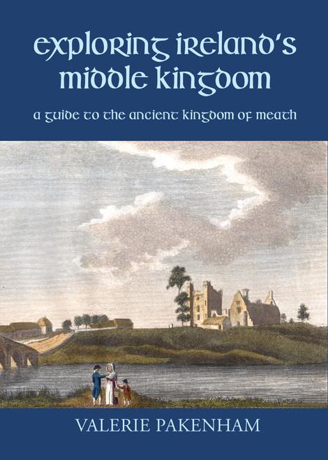 Pakenham, Valerie - Exploring Ireland's Middle Kingdom - PB - 2021 - BRAND NEW - Meath