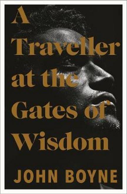 Boyne, John / A Traveller at the Gates of Wisdom (Large Paperback)