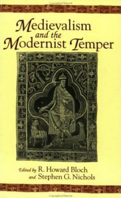 Bloch, R. Howard / Medievalism and Modernist Temper (Large Paperback)