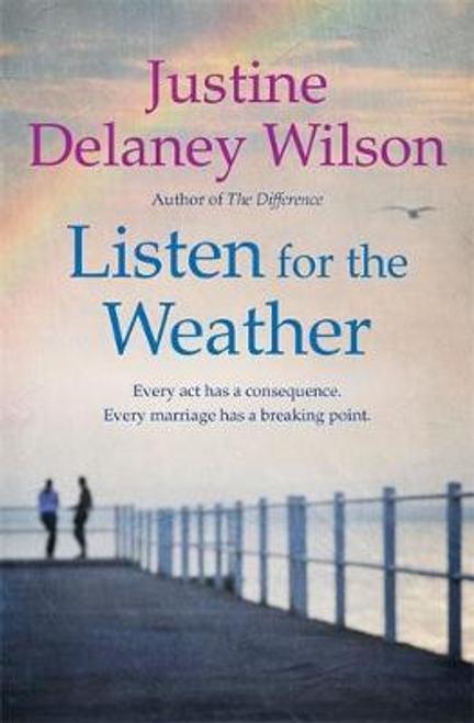 Wilson, Justine Delaney / Listen for the Weather (Large Paperback)