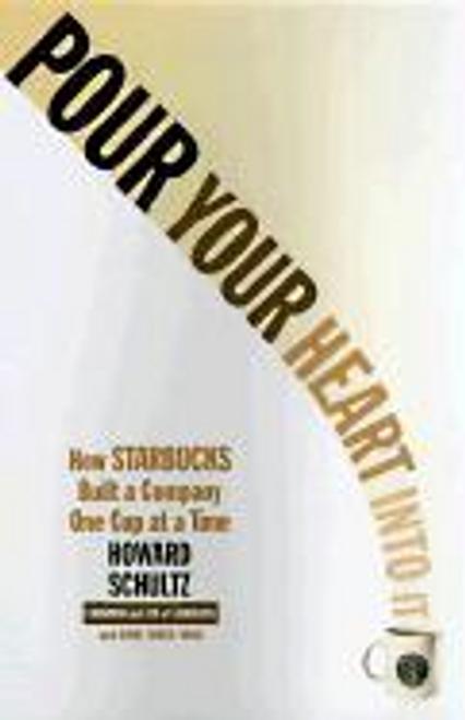 Schultz, Howard / Pour Your Heart Into It (Large Paperback)