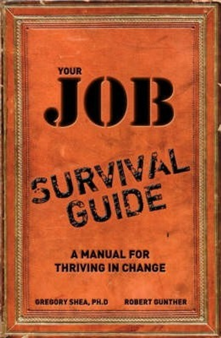 Shea, Gregory / Your Job Survival Guide (Large Paperback)