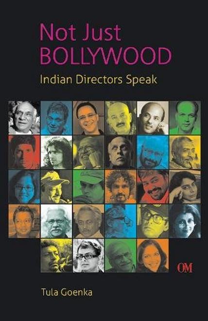 Goenka, Tula / Not Just Bollywood Indian Directors Speak (Large Paperback)