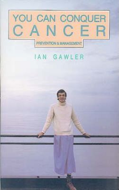 Gawler, Ian / You Can Conquer Cancer (Large Paperback)