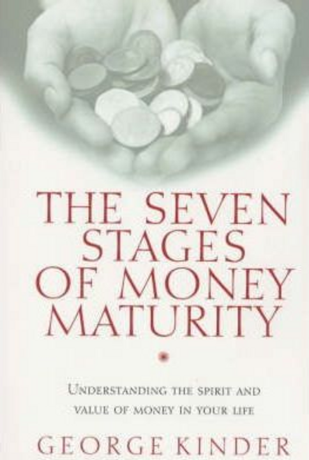 Kinder, George / The Seven Stages of Money Maturity (Large Paperback)