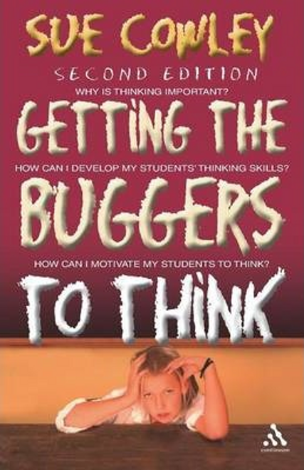 Cowley, Sue / Getting the Buggers to Think (Large Paperback)