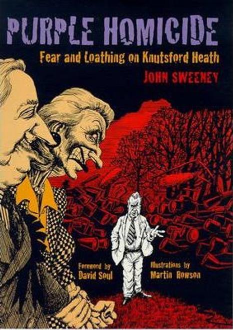 Sweeney, John / Purple Homicide : Fear and Loathing on Knutsford Heath (Large Paperback)