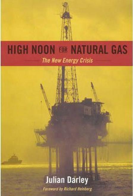 Darley, Julian / High Noon for Natural Gas (Large Paperback)
