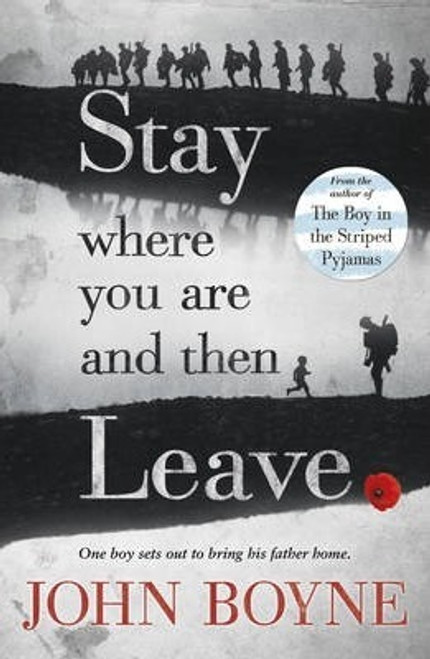 Boyne, John - Stay Where You Are and Then Leave - PB - BRAND NEW