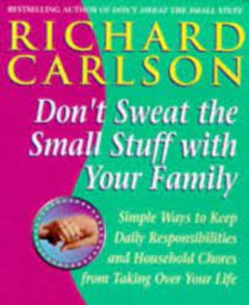 Carlson, Richard / Don't Sweat the Small Stuff with Your Family (Large Paperback)