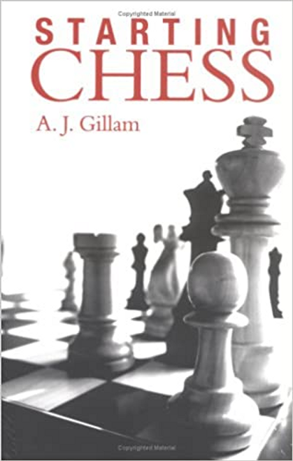 Gillam, A. J. / Starting Chess (Large Paperback)